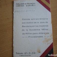 Militaria: MENÚ COMIDA EXTRAORDINARIA. JURA DE BANDERA ACADEMIA MILITAR DAR RIFFIEN TETUÁN 1938. Lote 99836679
