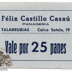 Militaria: VALE POR 25 PANES- FÉLIX CASTILLO CASAÚ PANADERÍA.TALARRUBIAS.BADAJOZ. CALVO SOTELO 19. Lote 100547279