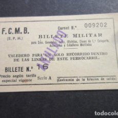 Militaria: BILLETE MILITAR F.C.M.B. FERROCARRIL METROPOLITANO METRO BARCELONA GENERALES CABALLEROS MUTILADOS.... Lote 101600551