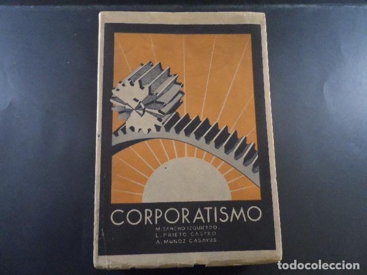 CORPORATISMO. M, SANCHO IZQUIERDO....ETC,EDITORIAL IMPERIO. ZARAGOZA- GRANADA 1937 (Militar - Propaganda y Documentos)