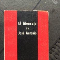 Militaria: LIBRO MENSAJE DE JOSÉ ANTONIO,FALANGE. Lote 104285963