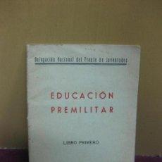 Militaria: EDUCACION PREMILITAR. LIBRO PRIMERO. EDICIONES FRENTE DE JUVENTUDES 1950.. Lote 106928907