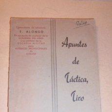 Militaria: APUNTES DE TÁCTICA , TIRO Y ARMAMENTO - 1937 - COMANDANTE DE INFANTERIA E. ALONSO . Lote 109470727