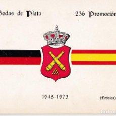 Militaria: 25200- LIBRO DE 25 PAGS.DE - LAS BODAS DE PLATA DE LA 236 PROMOCION DE 1948 - 1973. Lote 122464227