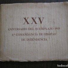 Militaria: XXV ANIVERSARIO REEMPLAZO 1919 - 4 COMANDANCIA TROPAS INTENDENCIA -VER FOTOS-(V-14.885) . Lote 126908019