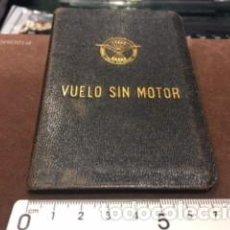 Militaria: LOTE CARNET VUELO SIN MOTOR , REAL AERO CLUB DE ESPAÑA Y FEDERACION AERONAUTICA INTERN. FALANGE. Lote 128208707