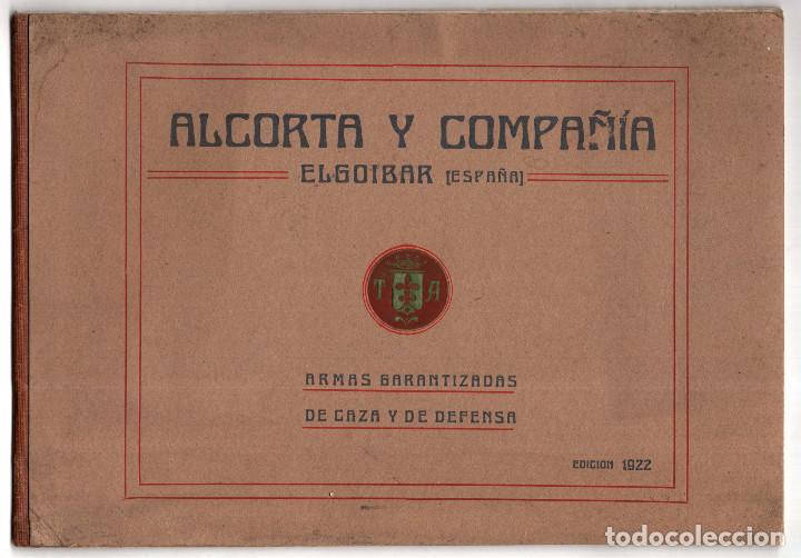 CATÁLOGO DE ARMAS.- ALCORTA Y COMPAÑÍA. ELGOIBAR. ARMAS GARANTIZADAS DE CAZA Y DE DEFENSA (Militar - Propaganda y Documentos)