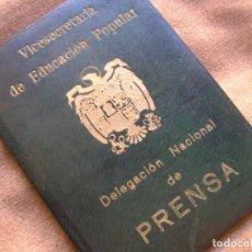 Militaria: MUY RARO CARNET FALANGISTA DE IDENTIDAD DE LA DELEGACIÓN NACIONAL DE PRENSA. EPOCA DE FRANCO.FALANGE. Lote 129289907