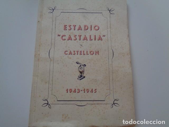 CASTELLÓN. ESTADIO CASTALIA. 1943 1945. RARO LIBRITO CONSTRUCCIÓN DEL ESTADIO EN EPOCA FRANQUISTA. (Militar - Propaganda y Documentos)