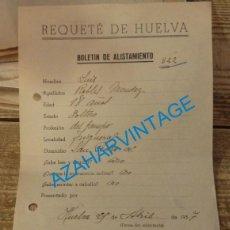 Militaria: HUELVA, 1937, GUERRA CIVIL, BOLETIN DE ALISTAMIENTO REQUETE DE HUELVA, MUY RARO. Lote 132926450