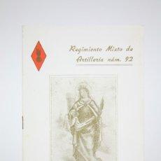 Militaria: PROGRAMA DE FIESTAS REGIMIENTO MIXTO DE ARTILLERÍA Nº 92 - SANTA BÁRBARA 1973 - HIMNO ARTILLEROS.... Lote 133210265