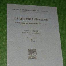 Militaria: PROPAGANDA 1A GUERRA MUNDIAL - LOS CRIMENES ALEMANES POR TESTIMONIOS ALEMANES - JOSEPH BEDIER 1915. Lote 134116734