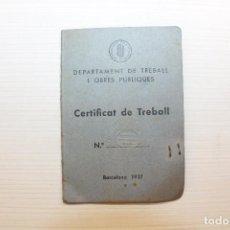 Militaria: REPÚBLICA, CARNET DE CERTIFICAT DE TREBALL, 1938, GENERALITAT DE CATALUNYA, GUERRA CIVIL. Lote 140705470