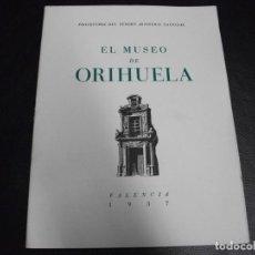 Militaria: 1937 EL MUSEO DE ORIHUELA ALICANTE FOLLETO GUERRA CIVIL PROTECCION DEL TESORO ARTISTICO NACIONAL . Lote 146273110