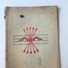 Militaria: ALOCUCIÓN DELEGADO NACIONAL DE SINDICATOS DE F.E.T. Y DE LAS J.O.N.S. FIESTA DEL TRABAJO 1940.. Lote 148245118