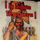 Militaria: ANTIGUO CARTEL ORIGINAL DE ALISTAMIENTO A LA LEGION - DE 61 X 43 CM.-REALIZADO POR LA IMPRENTA ABELA. Lote 151097510