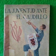 Militaria: LA JUVENTUD ANTE EL CAUDILLO 1950 FRENTE DE JUVENTUDES. Lote 152030842