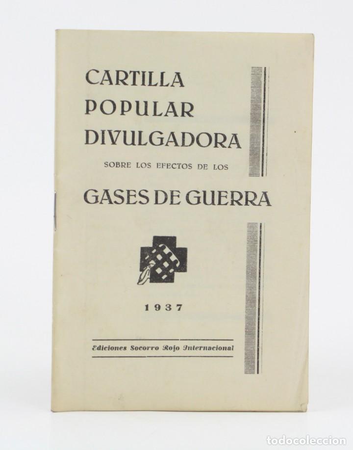 CARTILLA POPULAR DIVULGADORA SOBRE LOS EFECTOS DE LOS GASES DE GUERRA, 1937, GUERRA CIVIL, VALENCIA. (Militar - Propaganda y Documentos)