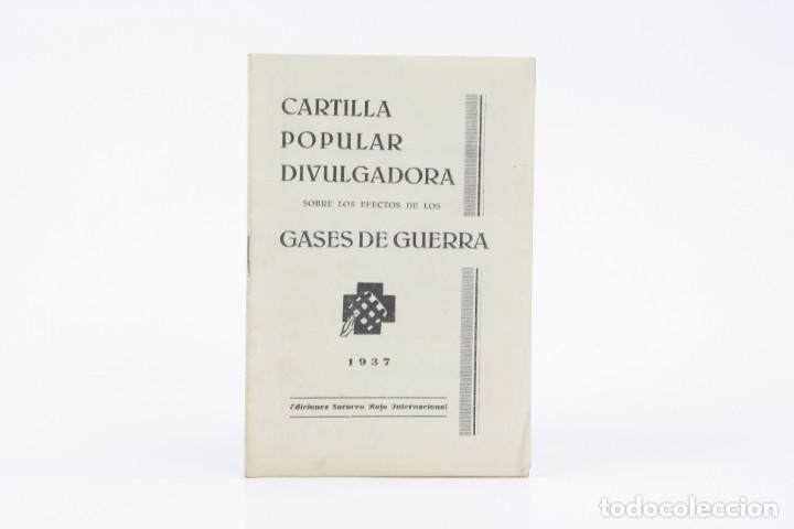 Militaria: Cartilla popular divulgadora sobre los efectos de los gases de guerra, 1937, Guerra Civil, Valencia. - Foto 2 - 153940430