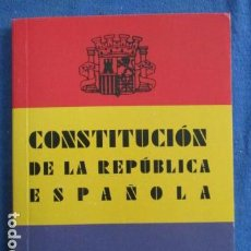 Militaria: CONSTITUCION DE LA REPUBLICA ESPAÑOLA 1931 - REPRODUCCION MODERNA. Lote 154397718