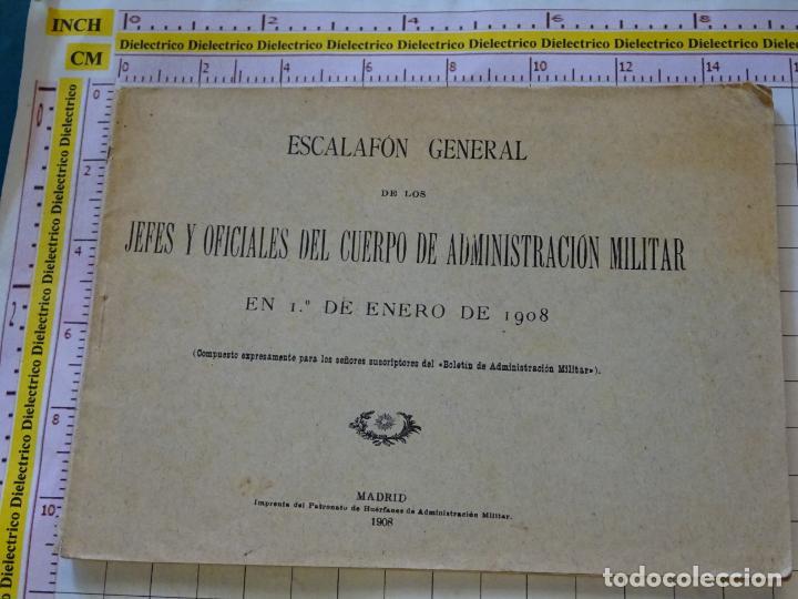 DOCUMENTO MILITAR. ESCALAFÓN GENERAL ADMINISTRACIÓN MILITAR AÑO 1908. 54 PAG. 2299 (Militar - Propaganda y Documentos)