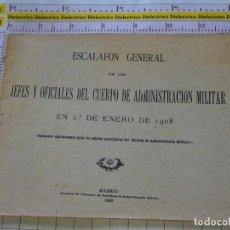 Militaria: DOCUMENTO MILITAR. ESCALAFÓN GENERAL ADMINISTRACIÓN MILITAR AÑO 1908. 54 PAG. 2299. Lote 155862662