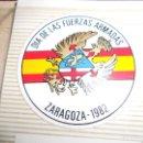 Militaria: PEGATINA FUERZAS ARMADAS ZARAGOZA 1982 NUNCA PEGADA. Lote 160936658