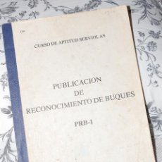 Militaria: ARMADA ESPAÑOLA. PUBLICACION DE RECONOCIMIENTO DE BUQUES. Lote 163607430