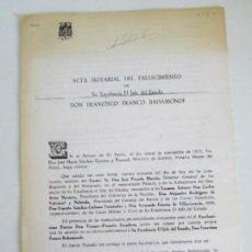 Militaria: ACTA NOTARIAL DEL FALLECIMIENTO Y DEL TRASLADO E INHUMANACION DE DON FRANCISCO FRANCO BAHAMONDE.. Lote 163987002