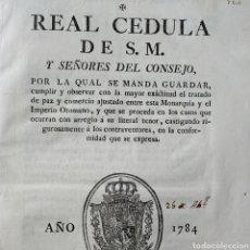 Militaria: DOCUMENTO ORIGINAL 1784 - REY CARLOS III - REAL CEDULA - TRATADO DE PAZ IMPERIO OTOMANO. Lote 165035698