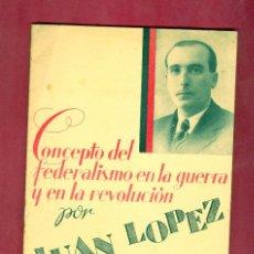 Militaria: CNT - FAI - CONCEPTO DEL FEDERALISMO EN LA GUERRA Y EN LA REVOLUCIÓN - JUAN LOPEZ - 1937. Lote 165649334