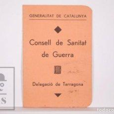 Militaria: CERTIFICADO DEL CONSELL DE SANITAT DE GUERRA - AJUNTAMENT DE TARRAGONA. GENERALITAT CATALUNYA, 1936. Lote 169306564