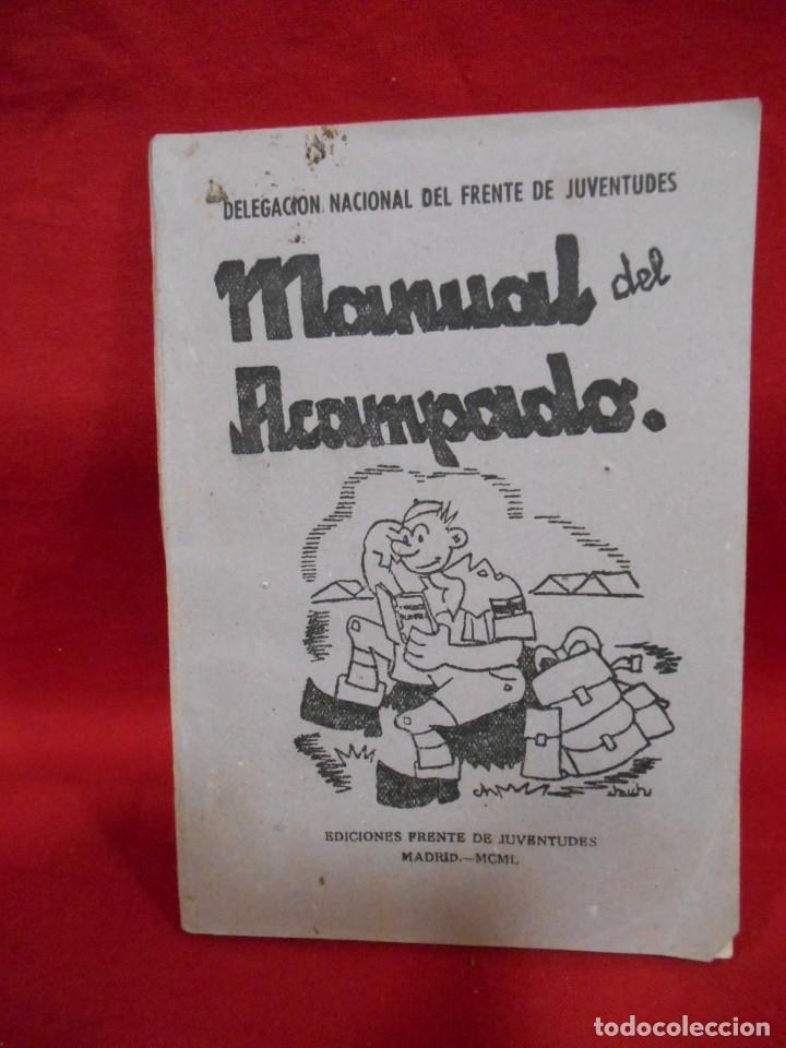 MANUAL DEL ACAMPADO - EDICIONES FRENTE DE JUVENTUDES. MADRID. 1950 (Militar - Propaganda y Documentos)
