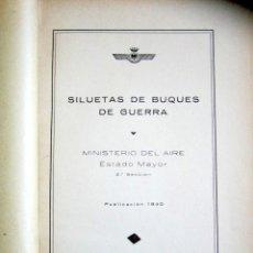 Militaria: AÑO 1940. SILUETAS DE BUQUES DE GUERRA. MINISTERIO DEL AIRE. ESTADO MAYOR. MUY ILUSTRADO. . Lote 176104087