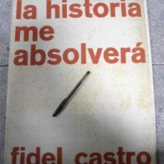 Militaria: LA HISTORIA ME ABSOLVERA. CASA DE LAS AMERICAS. 1974. FIDEL CASTRO. CUBA. CARTELES. LEER. VER. Lote 176903935