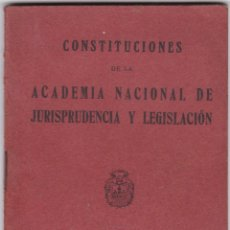 Militaria: CONSTITUCIONES DE LA ACADEMIA NACIONAL DE JURISPRUDENCIA Y LEGISLACION MADRID AÑO 1932. Lote 179315320