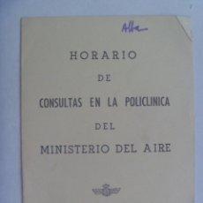 Militaria: AVIACION : HORARIO DE CONSULTAS EN LA POLICLINICA DEL MINISTERIO DEL AIRE. MADRID, 1977. Lote 180110941
