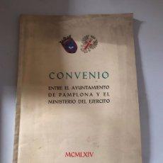 Militaria: CONVENIO ENTRE EL AYUNTAMIENTO DE PAMPLONA Y EL MINISTERIO DE EJERCITO. Lote 180901312