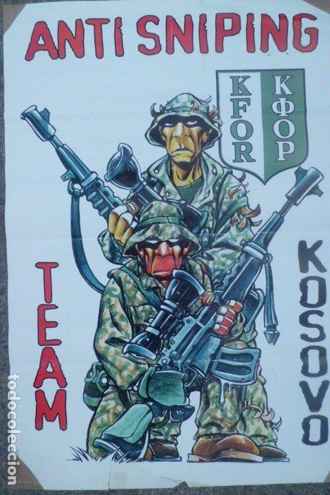 ESTUPENDO CARTEL ORIGINAL GUERRA DE KOSOVO-KFOR (Militar - Propaganda y Documentos)