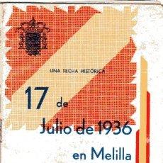 Militaria: 17 DE JULIO DE 1936 EN MELILLA, INICIACION GLORIOSA DEL ALZAMIENTO NACIONAL,16 PAGINAS.. Lote 182572438