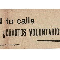 Militaria: PROPAGANDA REPUBLICANA - EN TU CALLE ¿CUÁNTOS VOLUNTARIOS HAY?- GUERRA CIVIL CAMPAÑA DEL EBRO. Lote 182838885