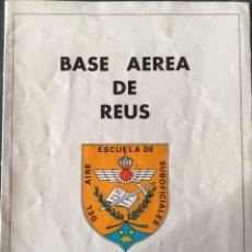 Militaria: FOLLETO JORNADA DE PUERTAS ABIERTAS-BASE AÉREA DE REUS- AÑO 1981. Lote 189836065