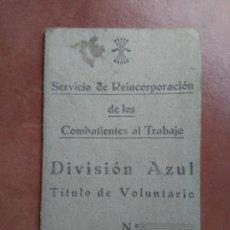 Militaria: DIVISIÓN AZUL,CARNET EXCOMBATIENTE. Lote 190577340