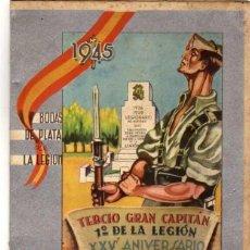Militaria: TERCIO GRAN CAPITAN - 1º DE LA LEGION - XXV ANIVERSARIO - 1945. Lote 191502822