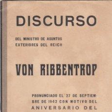 Militaria: DISCURSO DEL MINISTRO DE ASUNTOS EXTERIORES DEL REICH. VON RIBBENTROP. 27 SEPT.1942,FOLLETO 15 PGS. Lote 193025882