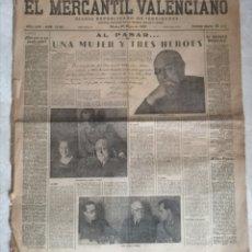 Militaria: EL MERCANTIL VALENCIANO. 25 MAYO 1937. UNA MUJER Y TRES HEROES. PASIONARIA, ROJO, MIAJA Y FABRA.. Lote 194626963