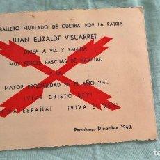 Militaria: CABALLERO MUTILADO DE GUERRA..1940..JUAN ELIZALDE..PAMPLONA..FELICITACION NAVIDAD. Lote 194652150