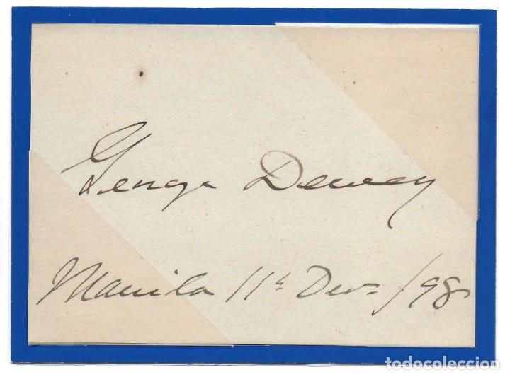 AUTÓGRAFO FIRMADO POR ALMIRANTE GEORGE DEWEY EN MANILA 1898 (Militar - Propaganda y Documentos)