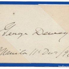 Militaria: AUTÓGRAFO FIRMADO POR ALMIRANTE GEORGE DEWEY EN MANILA 1898. Lote 195047073