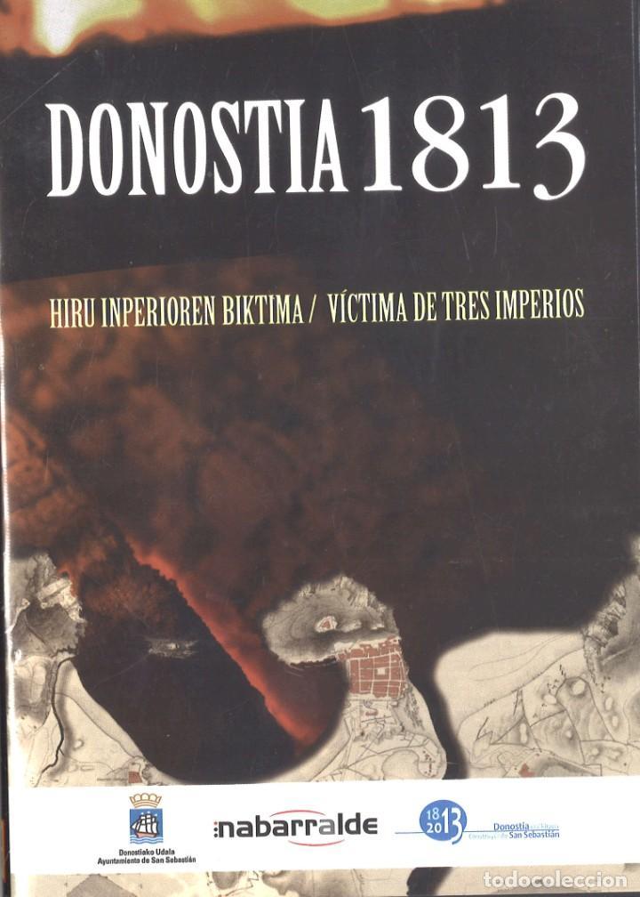 DVD, DONOSTIA 1813, VÍCTIMA DE TRES IMPERIOS. DESTRUCCIÓN DE SAN SEBASTIÁN (Militar - Propaganda y Documentos)